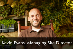 Kevin Evans / Managing Site Director